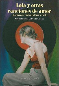 portada del libro lola y otras canciones de amor de Nicolás Mendoza Ladrón de Guevara